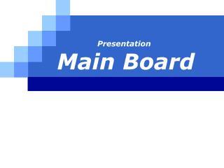 Presentation Main Board