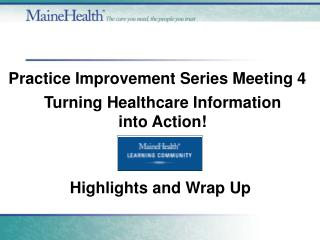 Turning Healthcare Information into Action!