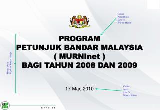 PROGRAM  PETUNJUK BANDAR MALAYSIA   ( MURNInet )  BAGI TAHUN 2008 DAN 2009