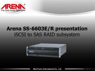 Arena SS-6603E/R presentation iSCSI to SAS RAID subsystem