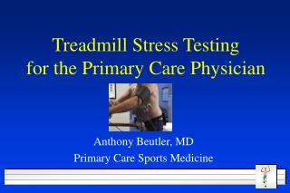 Treadmill Stress Testing for the Primary Care Physician