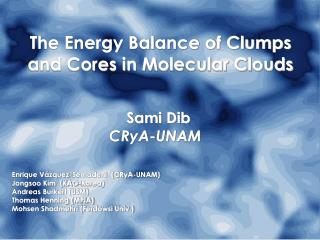 The Energy Balance of Clumps and Cores in Molecular Clouds Sami Dib