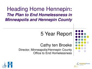 Heading Home Hennepin :   The Plan to End Homelessness in  Minneapolis and Hennepin County