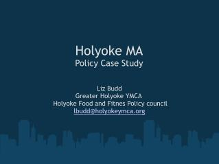 Holyoke MA Policy Case Study
