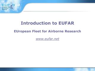Introduction to EUFAR EUropean Fleet for Airborne Research eufar