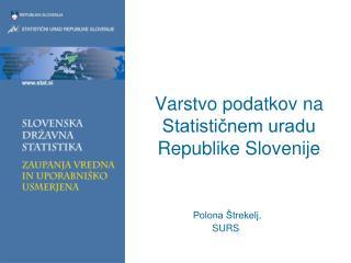 Varstvo podatkov na Statisti?nem uradu Republike Slovenije
