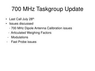 700 MHz Taskgroup Update
