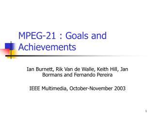 MPEG-21 : Goals and Achievements