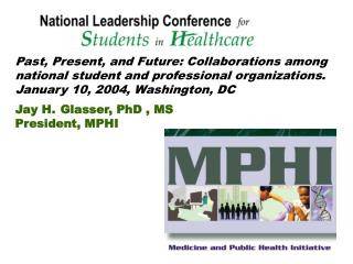 Past, Present, and Future: Collaborations among  national student and professional organizations.
