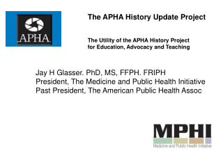 The APHA History Update Project The Utility of the APHA History Project