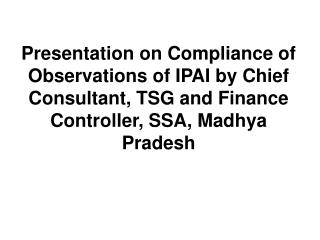 In the first phase IPAI has issued 35 reports.