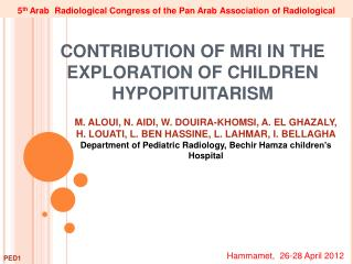 CONTRIBUTION OF MRI IN THE EXPLORATION OF CHILDREN HYPOPITUITARISM