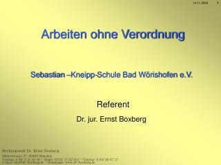 Arbeiten ohne Verordnung Sebastian –Kneipp-Schule Bad Wörishofen e.V. Referent