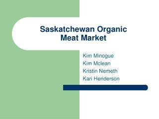 Saskatchewan Organic  Meat Market