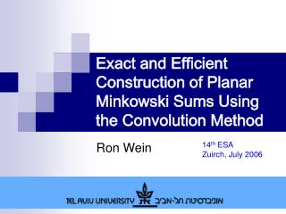 Exact and Efficient Construction of Planar Minkowski Sums Using the Convolution Method