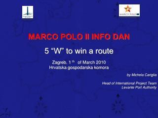 "MARCO POLO II INFO DAN 5 ""W"" to win a route Zagreb, 1  th  of March 2010"