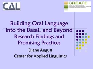 Building Oral Language into the Basal, and Beyond Research Findings and Promising Practices