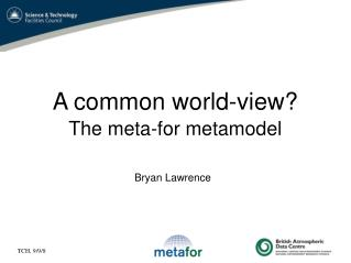 A common world-view? The meta-for metamodel