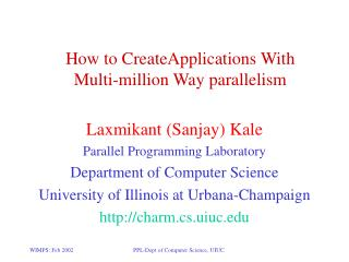 How to CreateApplications With  Multi-million Way parallelism