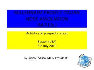 MILLENNIUM PROJECT ITALIAN NODE ASSOCIATION  (M.P.I.N.)
