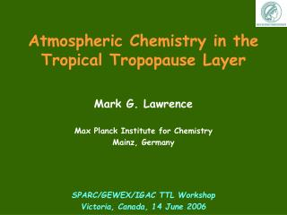 Atmospheric Chemistry in the  Tropical Tropopause Layer