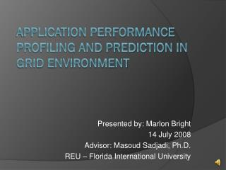 Application Performance Profiling and Prediction in Grid Environment