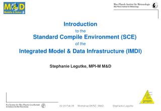 Introduction to the Standard Compile Environment (SCE) of the