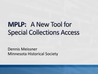 MPLP:    A New Tool for Special Collections Access