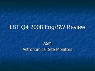 LBT Q4 2008 Eng/SW Review