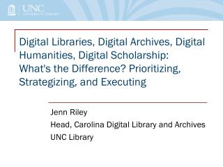 Jenn Riley Head, Carolina Digital Library and Archives UNC Library