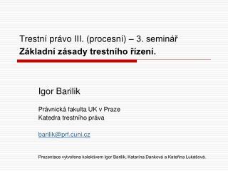 Trestní právo III. (procesní) – 3. seminář Základní zásady trestního řízení.