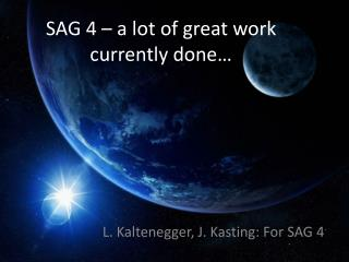 SAG 4 – a lot of great work currently done…
