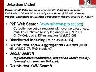 Studies of CS: Database Group @ University of Marburg (B. Seeger)