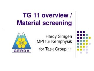 TG 11 overview / Material screening