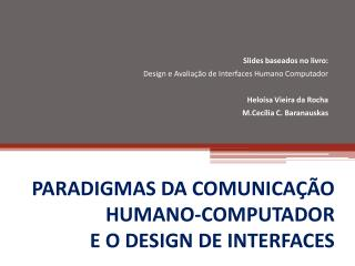 PARADIGMAS DA COMUNICA��O HUMANO-COMPUTADOR E O DESIGN DE INTERFACES