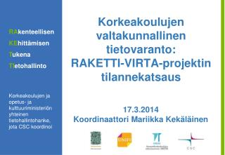 Korkeakoulujen valtakunnallinen tietovaranto:  RAKETTI-VIRTA-projektin tilannekatsaus