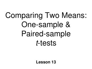 Comparing Two Means:  One-sample   Paired-sample t-tests