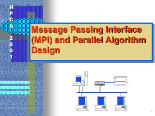 Message Passing Interface (MPI) and Parallel Algorithm Design