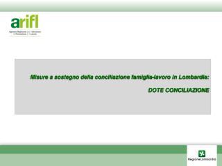 Misure a sostegno della conciliazione famiglia-lavoro in Lombardia: DOTE CONCILIAZIONE