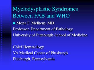 Myelodysplastic Syndromes Between FAB and WHO