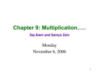 Chapter 9: Multiplication….. Saj Alam and Samya Zain