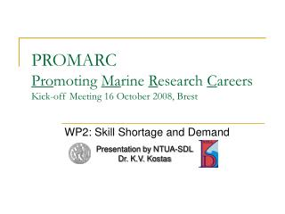 PROMARC Pro moting  Ma rine  R esearch  C areers Kick-off Meeting 16 October 2008, Brest