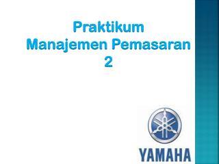 Praktikum Manajemen Pemasaran  2