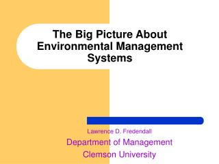The Big Picture About  Environmental Management Systems