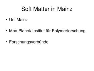 Soft Matter in Mainz
