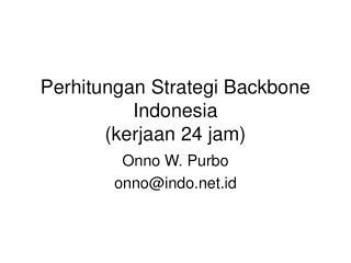 Perhitungan Strategi Backbone Indonesia (kerjaan 24 jam)
