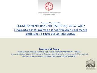 Macerata, 19 marzo 2012 SCONFINAMENTI BANCARI (PAST DUE): COSA FARE?
