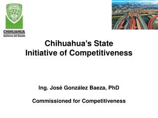 "Initiative  ""Chihuahua  toward C ompetitiveness """