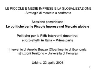 LE PICCOLE E MEDIE IMPRESE E LA GLOBALIZZAZIONE Strategie di mercato a confronto