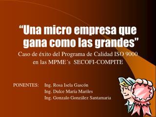 """""""Una micro empresa que gana como las grandes"""" Caso de éxito del Programa de Calidad ISO 9000"""